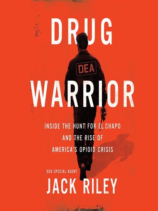 Title details for Drug Warrior by Jack Riley - Available