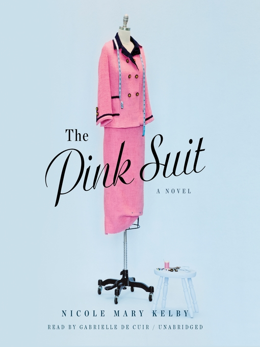 Title details for The Pink Suit by Nicole Mary Kelby - Available