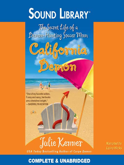 Title details for California Demon: The Secret Life of a Demon-Hunting Soccer Mom by Julie Kenner - Wait list