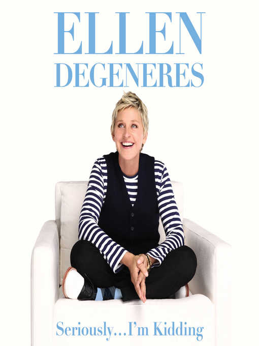 Title details for Seriously...I'm Kidding by Ellen DeGeneres - Wait list
