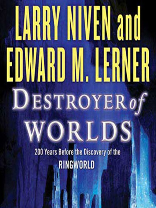 Title details for Destroyer of Worlds by Larry Niven - Available