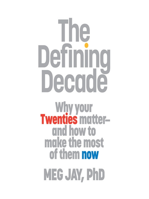 the twenties in meg jays novel the defining decade Listen to the defining decade why your twenties matter--and how to make   dr meg jay, a clinical psychologist, argues that twentysomethings have   supernormal - the untold story of adversity and resilience audiobook by meg  jay.