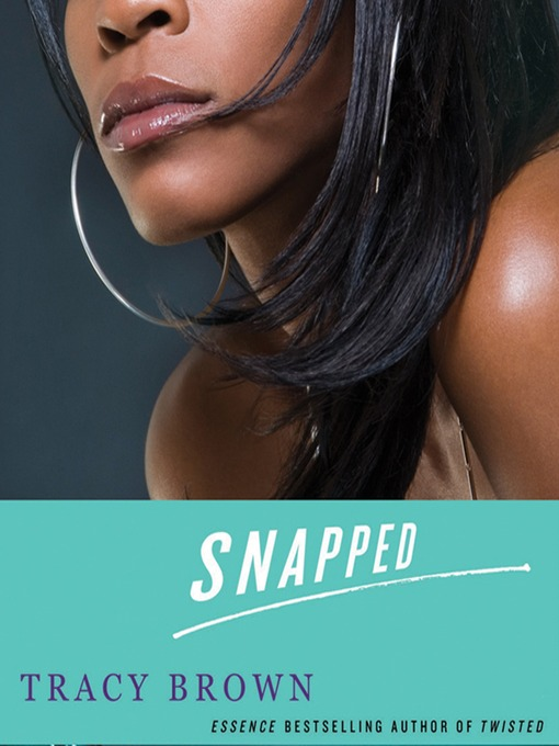 Title details for Snapped by Tracy Brown - Available
