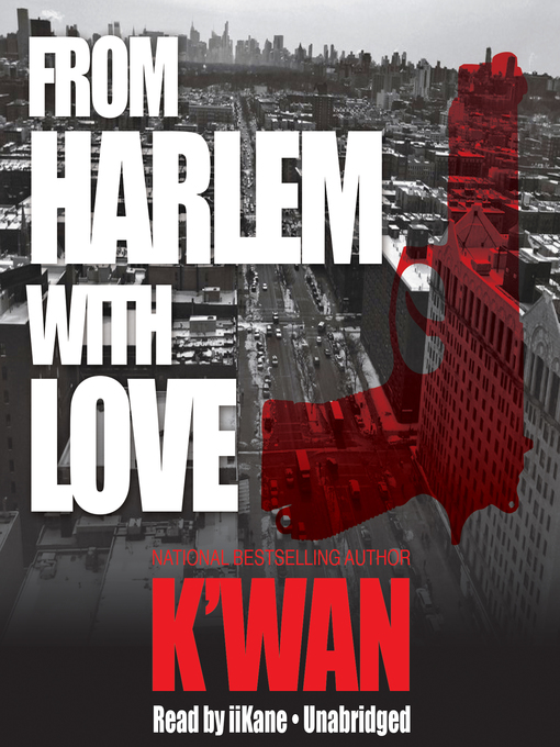 Title details for From Harlem with Love by K'wan - Wait list