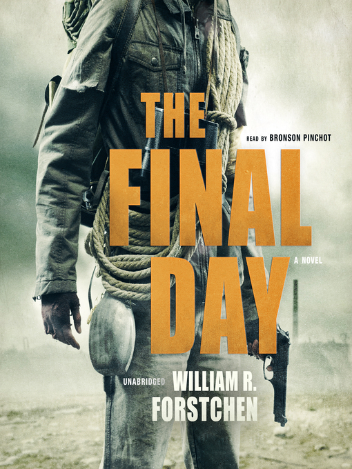 Title details for The Final Day by William R. Forstchen - Wait list