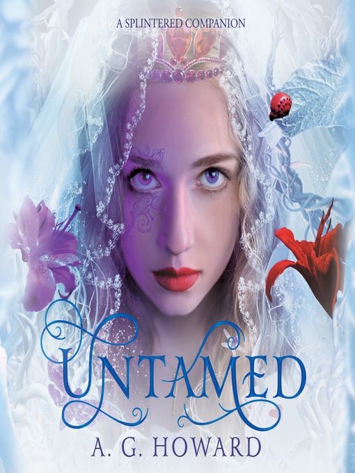 Title details for Untamed by A. G. Howard - Available