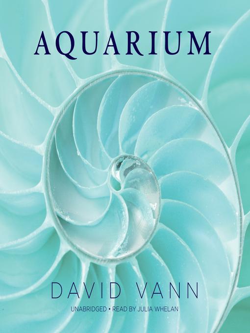 Title details for Aquarium by David Vann - Available