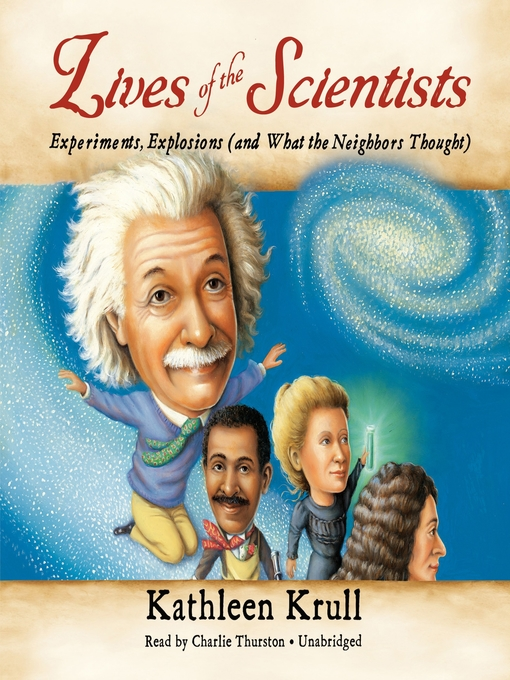 Title details for Lives of the Scientists by Kathleen Krull - Available