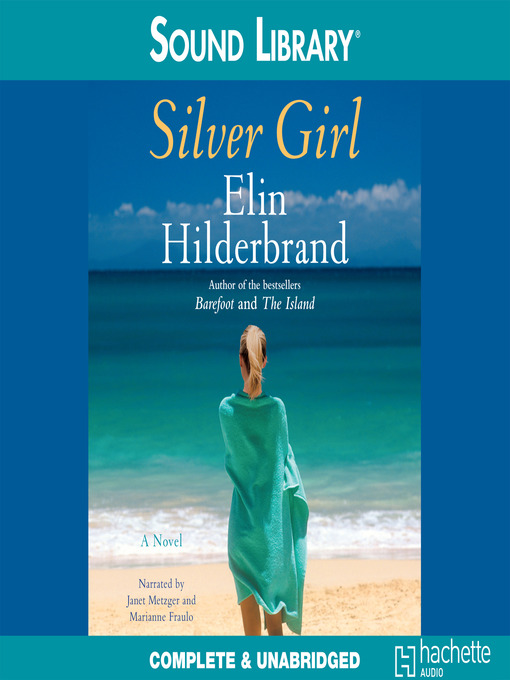 Title details for Silver Girl by Elin Hilderbrand - Available