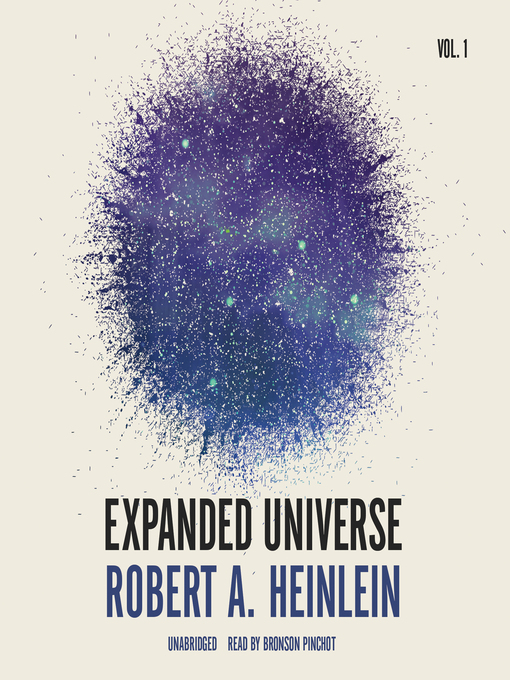 Title details for Expanded Universe, Volume 1 by Robert A. Heinlein - Wait list