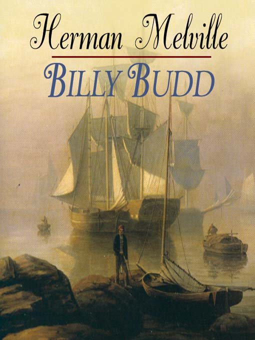 an analysis of the main character billy budd in the book billy budd by herman melville In herman melville's novel, billy budd, the contrast between good and evil is apparent throughout the book in this book, billy is depicted as holy and pure character as sharply contrasted with his antagonist-claggort.