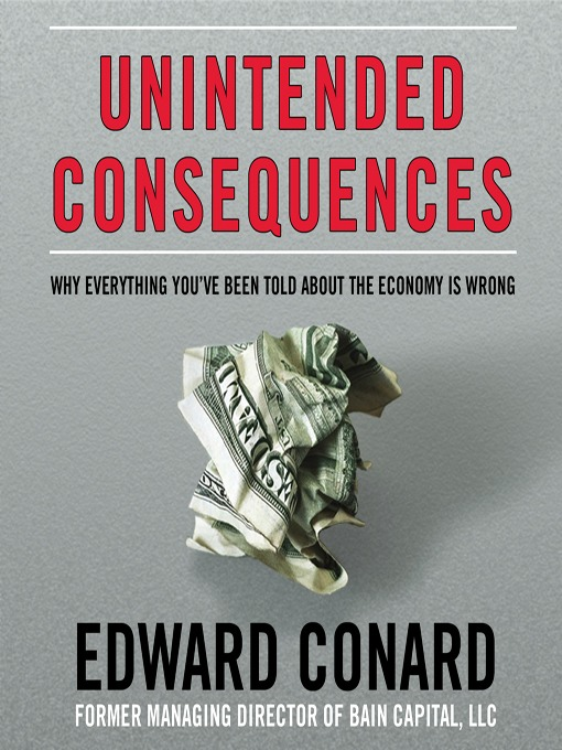 Title details for Unintended Consequences by Edward Conard - Wait list