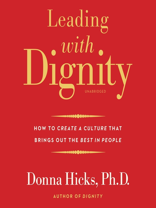 Title details for Leading with Dignity by Donna Hicks, PhD - Available