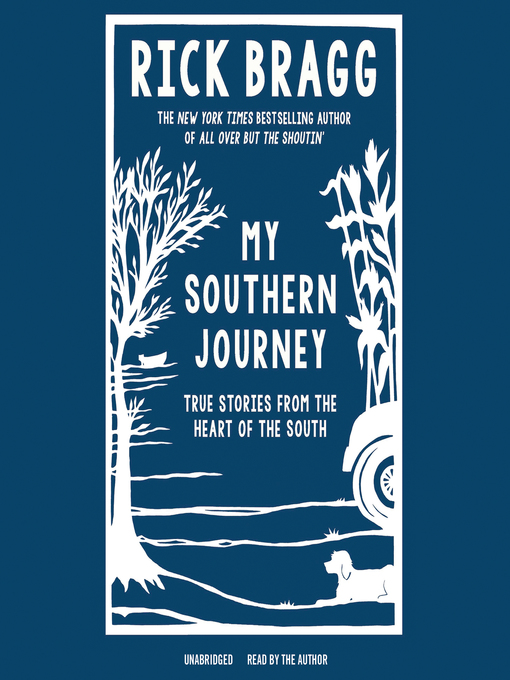 Title details for My Southern Journey by Rick Bragg - Available