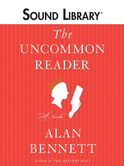 Title details for The Uncommon Reader by Alan Bennett - Wait list