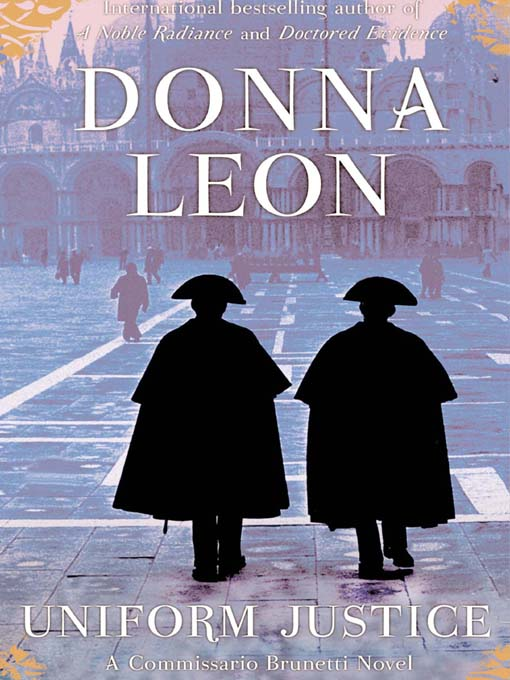 Title details for Uniform Justice by Donna Leon - Available