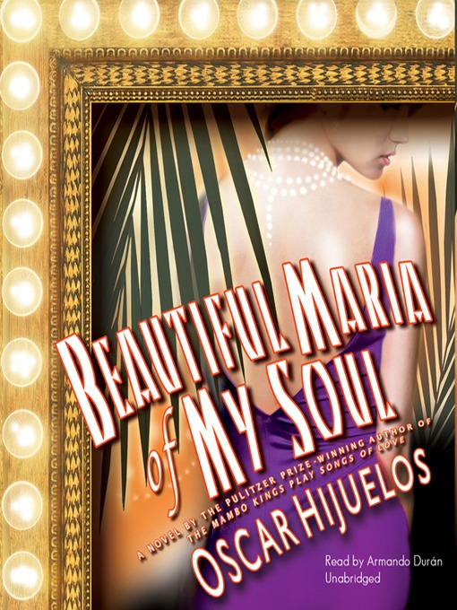 Title details for Beautiful Maria of My Soul by Oscar Hijuelos - Available