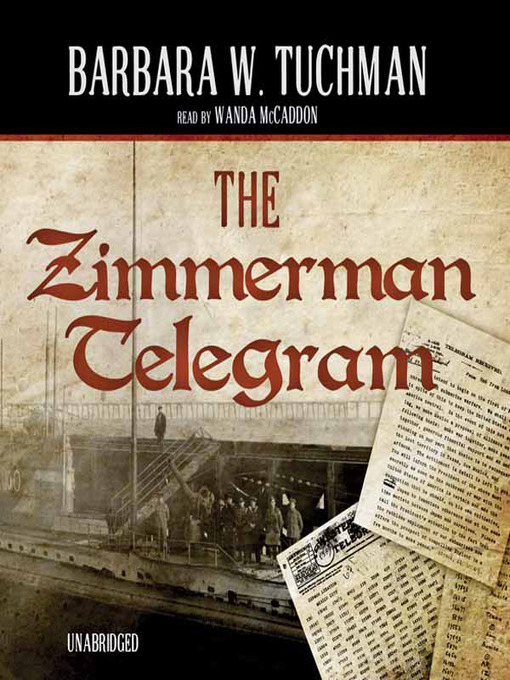 the zimmerman telegram barbara tuchman thesis The zimmerman telegram by barbara tuchman 1) the book isbn# is 978-0-345-32425-2 this is what the book review needs to be on 2) a critical analysis of the book- in.