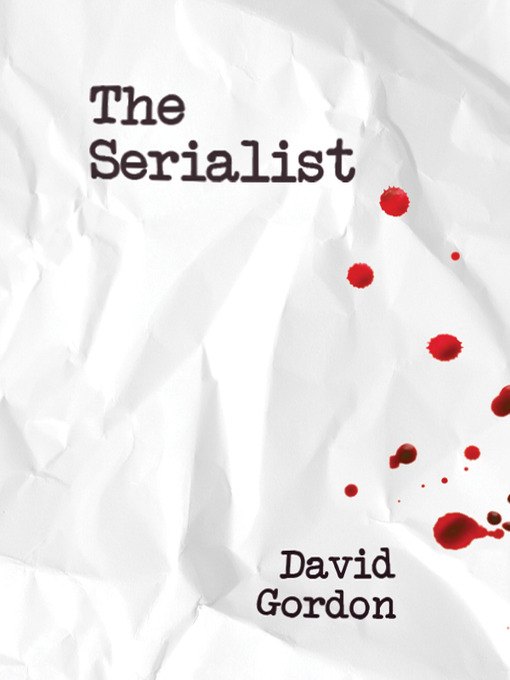 Title details for The Serialist by David Gordon - Available