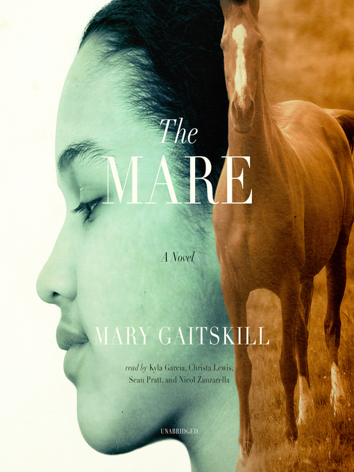 Détails du titre pour The Mare par Mary Gaitskill - Disponible