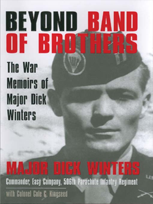 Title details for Beyond Band of Brothers by Major Dick Winters - Available
