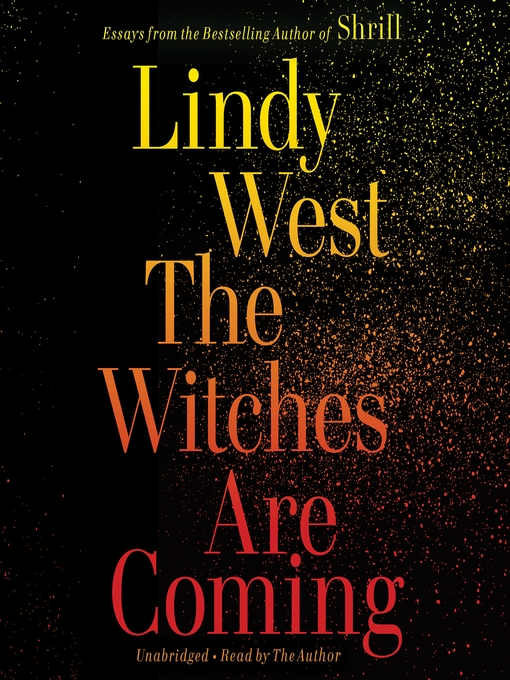 Title details for The Witches Are Coming by Lindy West - Wait list
