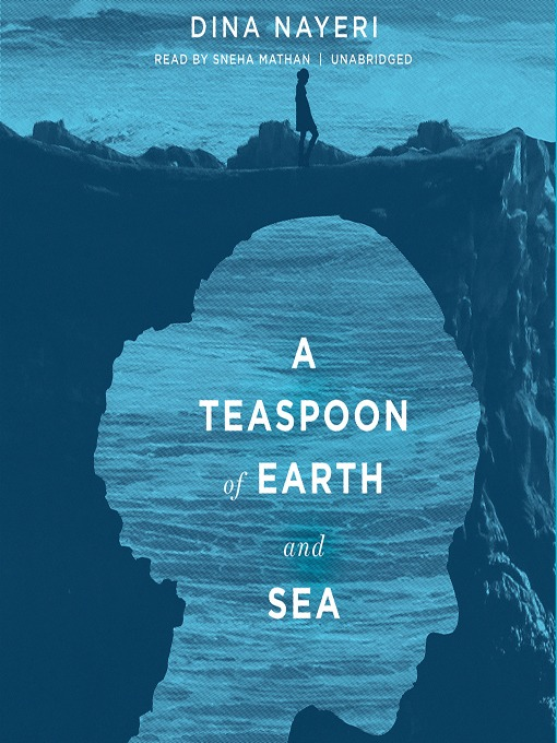 Title details for A Teaspoon of Earth and Sea by Dina Nayeri - Available