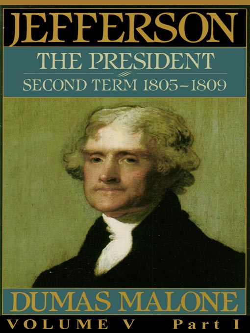 Title details for Thomas Jefferson and His Time, Volume V by Dumas Malone - Available
