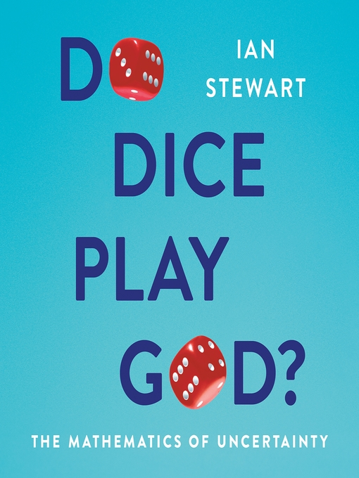Title details for Do Dice Play God? by Ian Stewart - Wait list