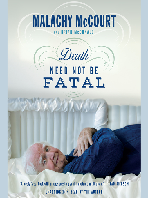 Title details for Death Need Not Be Fatal by Malachy McCourt - Available