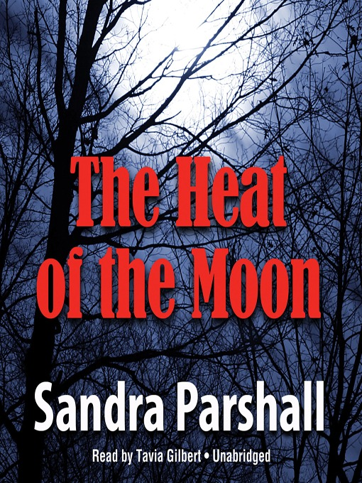 Title details for The Heat of the Moon by Sandra Parshall - Wait list