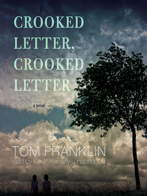 Title details for Crooked Letter, Crooked Letter by Tom Franklin - Available