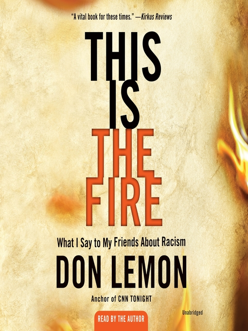Title details for This Is the Fire by Don Lemon - Available