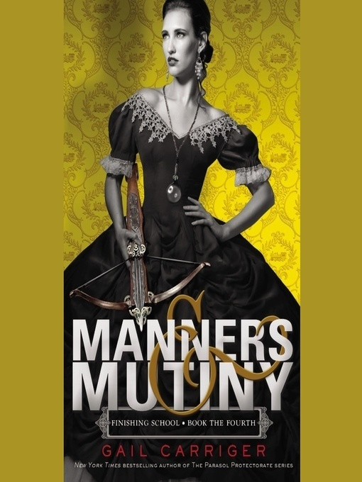 Title details for Manners & Mutiny by Gail Carriger - Available