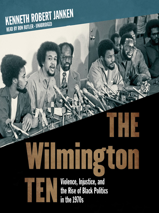 Title details for The Wilmington Ten by Kenneth Robert Janken - Available