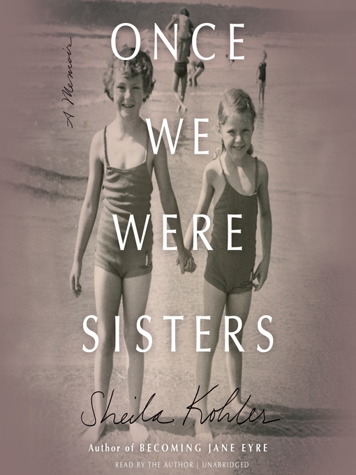 Title details for Once We Were Sisters by Sheila Kohler - Available