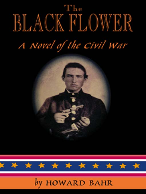 Title details for The Black Flower by Howard Bahr - Available