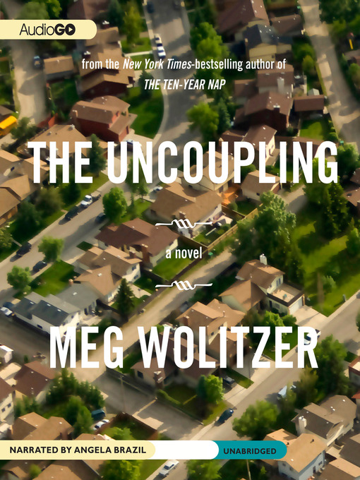 Title details for The Uncoupling by Meg Wolitzer - Available