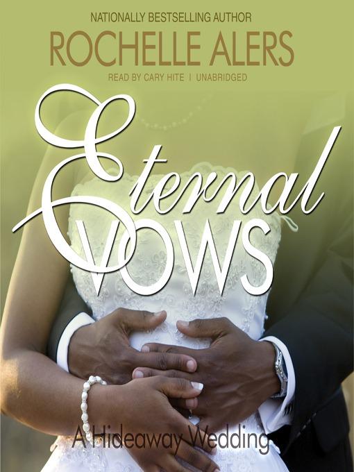 Title details for Eternal Vows by Rochelle Alers - Wait list