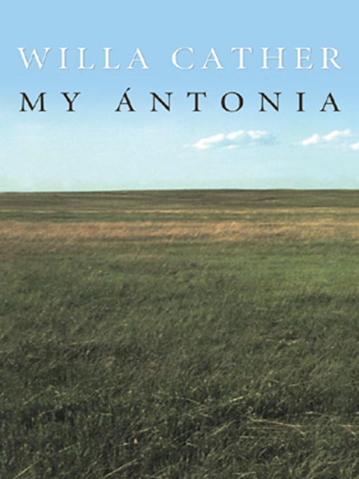 Title details for My Ántonia by Willa Cather - Wait list