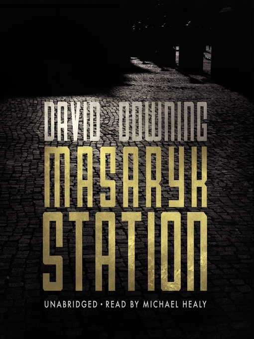 Title details for Masaryk Station by David Downing - Available