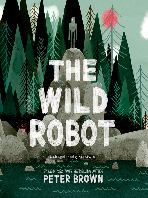 Title details for The Wild Robot by Peter  Brown - Wait list