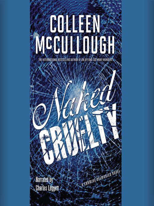Title details for Naked Cruelty by Colleen McCullough - Available