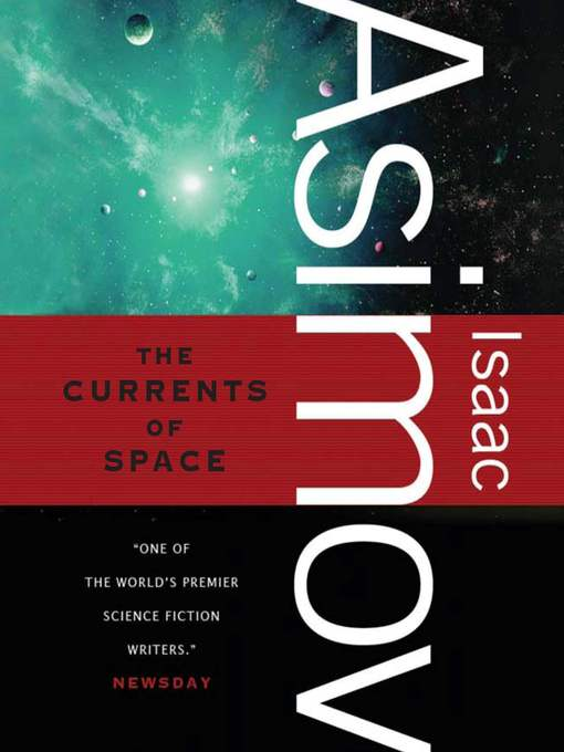 Title details for The Currents of Space by Isaac Asimov - Wait list