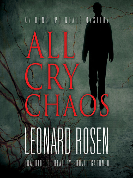 Title details for All Cry Chaos by Leonard Rosen - Available