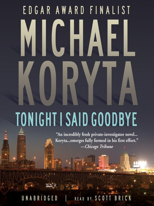 Title details for Tonight I Said Goodbye by Michael Koryta - Available