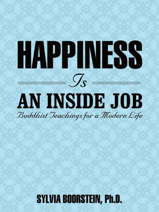 Title details for Happiness Is an Inside Job by Sylvia Boorstein - Wait list
