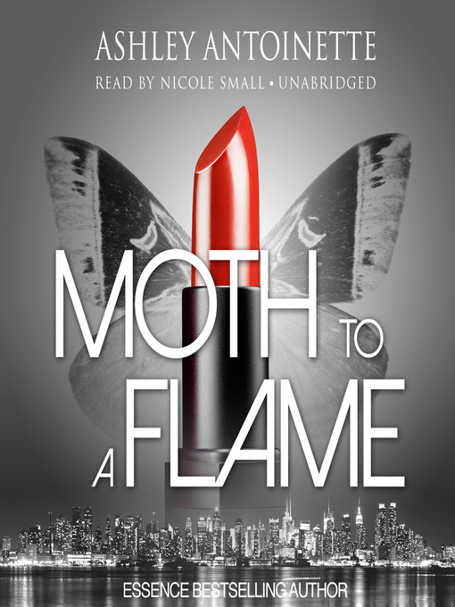 Title details for Moth to a Flame by Ashley Antoinette - Available