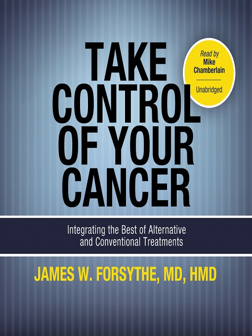 Title details for Take Control of Your Cancer by James W. Forsythe - Available