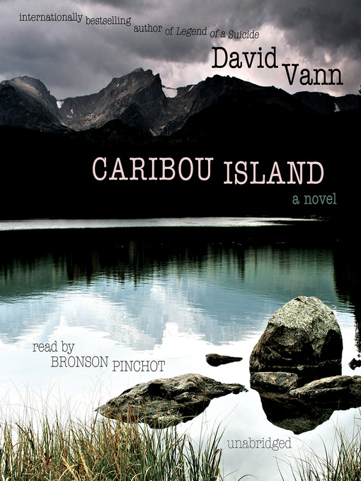Title details for Caribou Island by David Vann - Wait list
